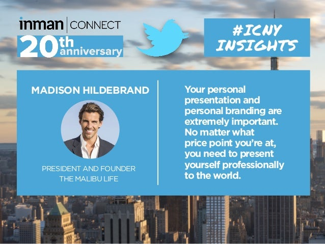 MADISON HILDEBRAND PRESIDENT AND FOUNDER THE MALIBU LIFE #ICNY INSIGHTS Your personal presentation and personal branding a...