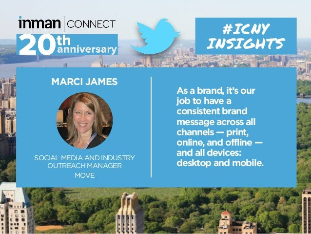 MARCI JAMES SOCIAL MEDIA AND INDUSTRY OUTREACH MANAGER MOVE #ICNY INSIGHTS As a brand, it's our job to have a consistent b...