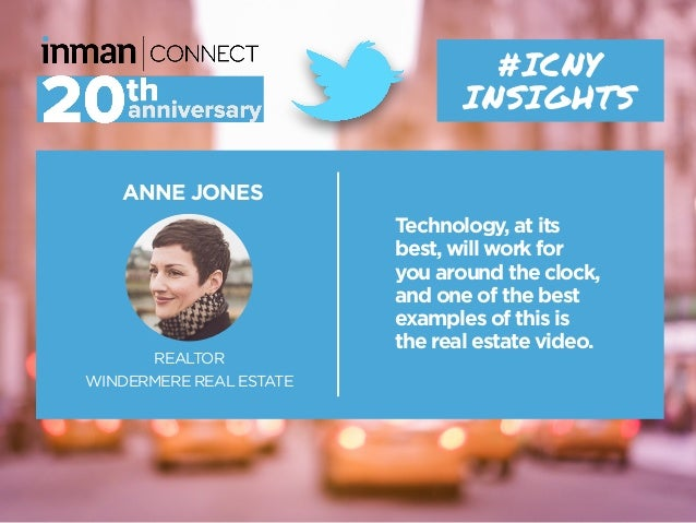 ANNE JONES REALTOR WINDERMERE REAL ESTATE #ICNY INSIGHTS Technology, at its best, will work for you around the clock, and ...