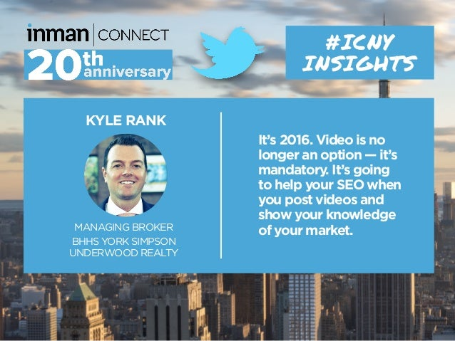 KYLE RANK MANAGING BROKER BHHS YORK SIMPSON UNDERWOOD REALTY #ICNY INSIGHTS It's 2016. Video is no longer an option — it's...