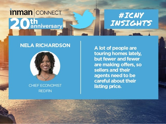 NELA RICHARDSON CHIEF ECONOMIST REDFIN #ICNY INSIGHTS A lot of people are touring homes lately, but fewer and fewer are ma...