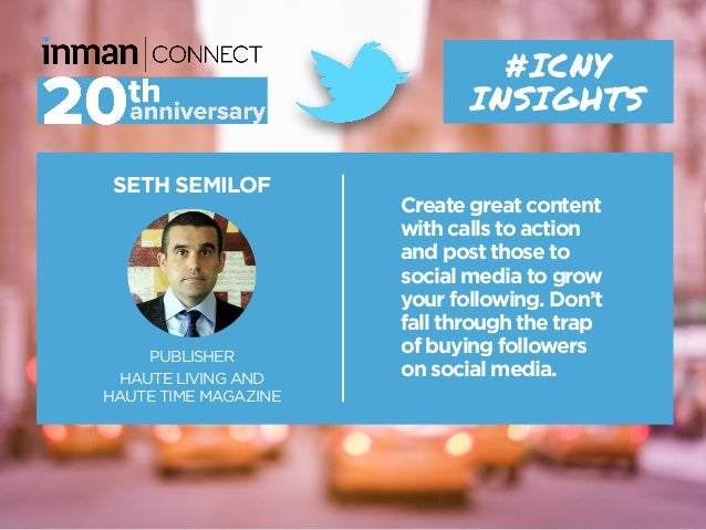 SETH SEMILOF PUBLISHER HAUTE LIVING AND HAUTE TIME MAGAZINE #ICNY INSIGHTS Create great content with calls to action and p...