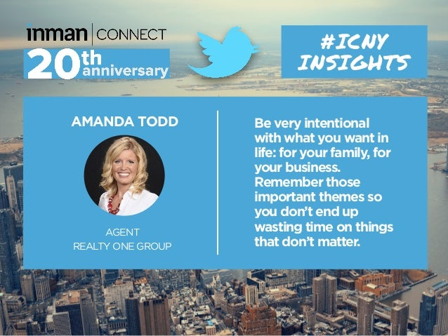 AMANDA TODD AGENT REALTY ONE GROUP #ICNY INSIGHTS Be very intentional with what you want in life: for your family, for you...