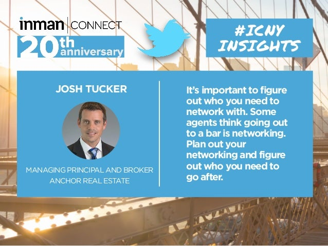 JOSH TUCKER MANAGING PRINCIPAL AND BROKER ANCHOR REAL ESTATE #ICNY INSIGHTS It's important to figure out who you need to n...