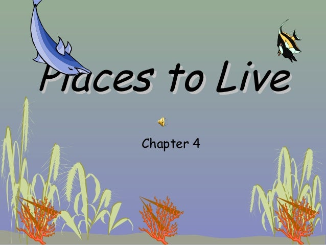 Places to Live     Chapter 4