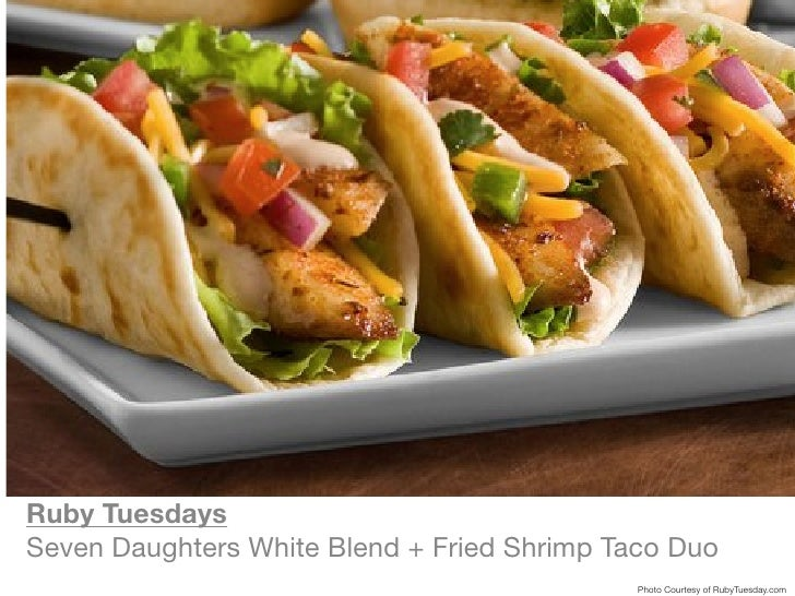 Ruby Tuesdays Seven Daughters White Blend + Fried Shrimp Taco Duo                                              Photo Court...