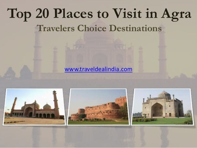 Top 20 Places to Visit in Agra    Travelers Choice Destinations          www.traveldealindia.com