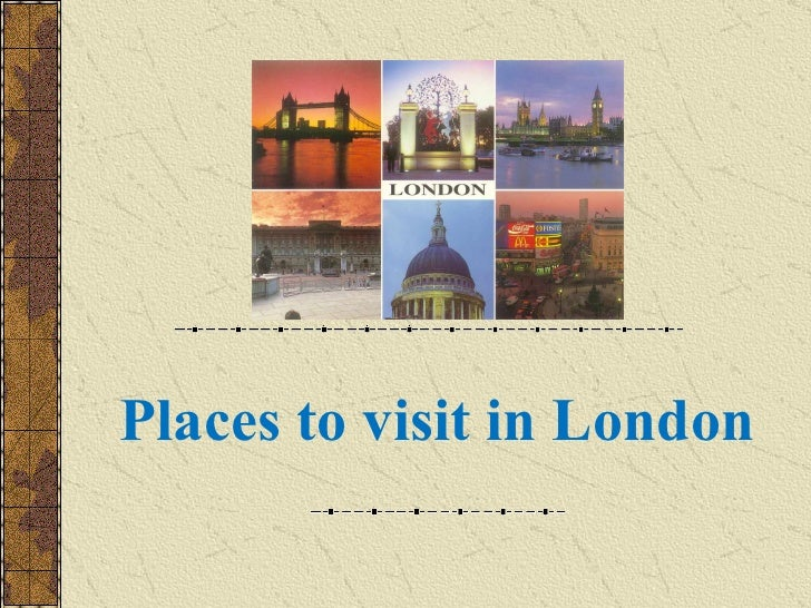 place to visit london 100 places to visit in london is a fantastic guide through the united kingdom's largest city if you are willing to give the 74 page reader a chance, you will.