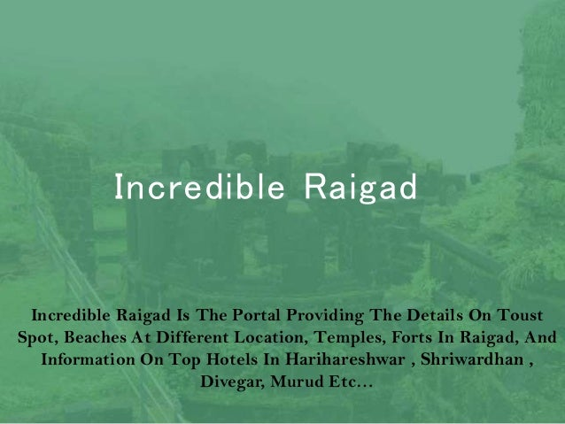 Incredible Raigad Incredible Raigad Is The Portal Providing The Details On Toust Spot, Beaches At Different Location, Temp...
