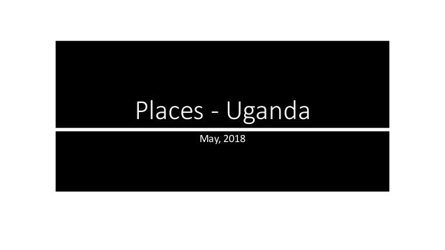 Places - Uganda May, 2018