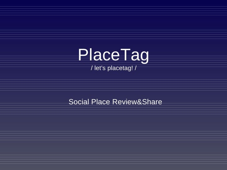 PlaceTag / let's placetag! / Social Place Review&Share