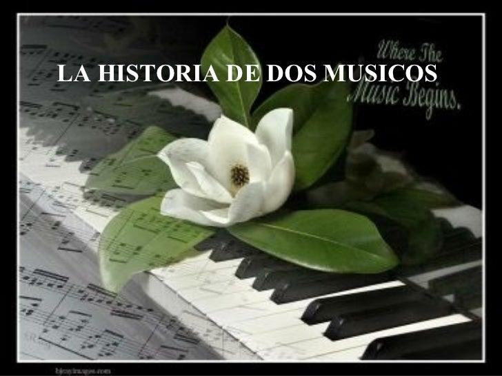 LA HISTORIA DE DOS MUSICOS