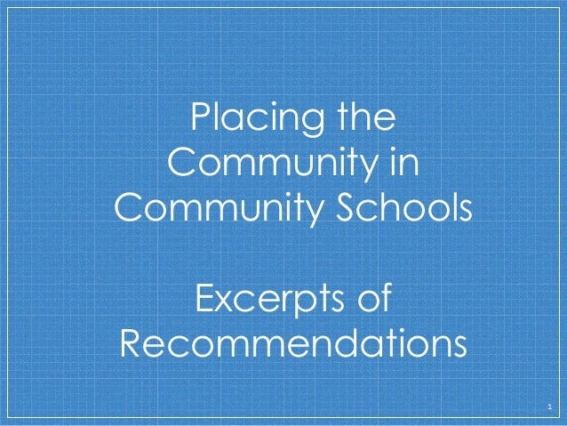 1 Placing the Community in Community Schools Excerpts of Recommendations