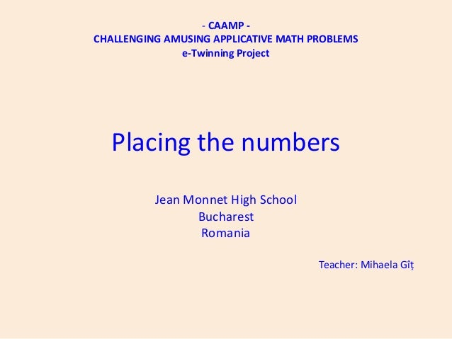 - CAAMP -CHALLENGING AMUSING APPLICATIVE MATH PROBLEMS              e-Twinning Project  Placing the numbers          Jean ...