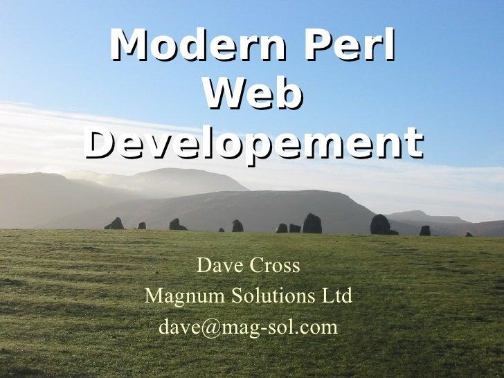 Modern Perl Web Developement Dave Cross Magnum Solutions Ltd [email_address]