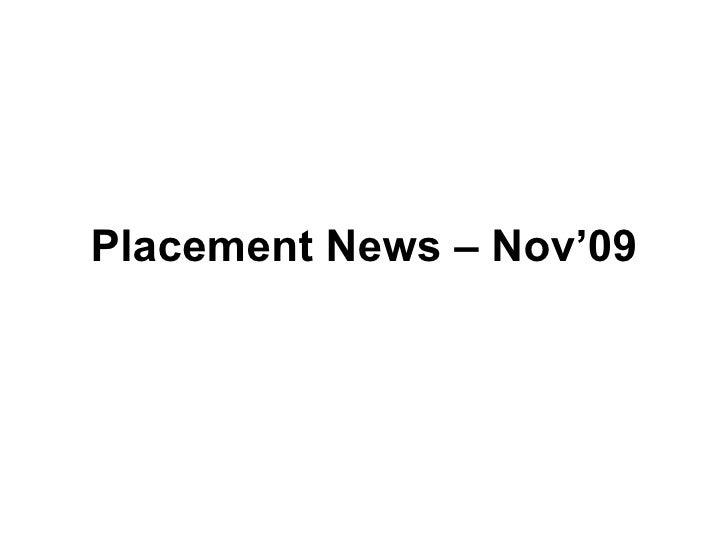 Placement News – Nov'09