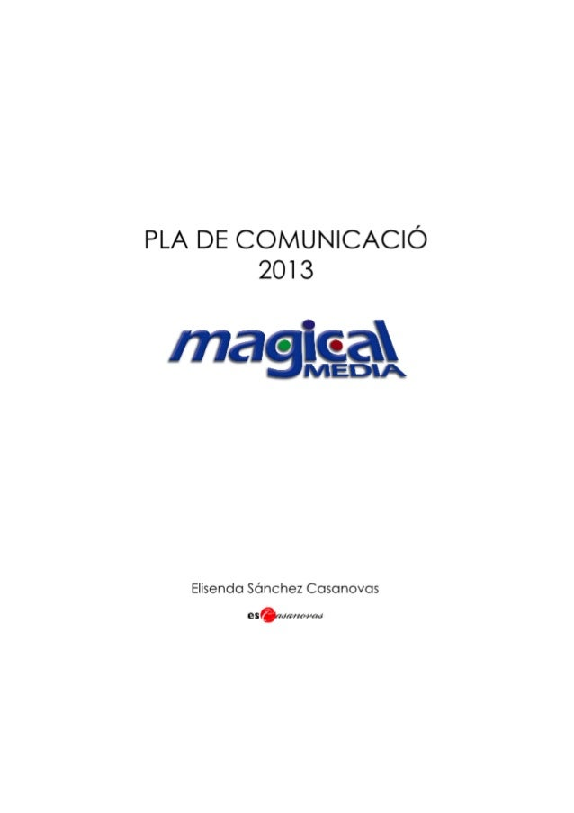 Juny  Pladecomunicació: MAGICALMEDIA ElisendaSánchezCasanovas   2013  Índex 1 - Anàlisi de situació  3  1...