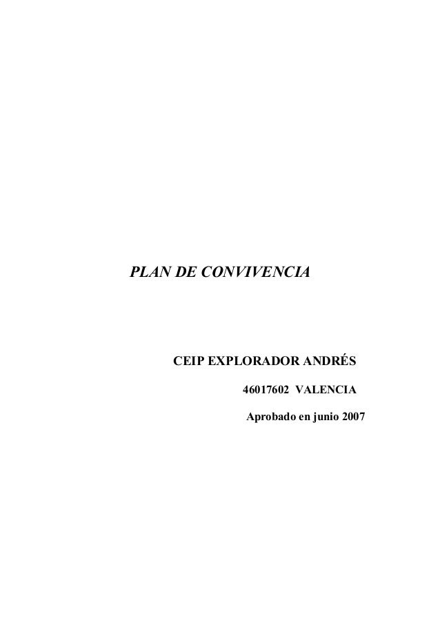 PLAN DE CONVIVENCIA CEIP EXPLORADOR ANDRÉS 46017602 VALENCIA Aprobado en junio 2007