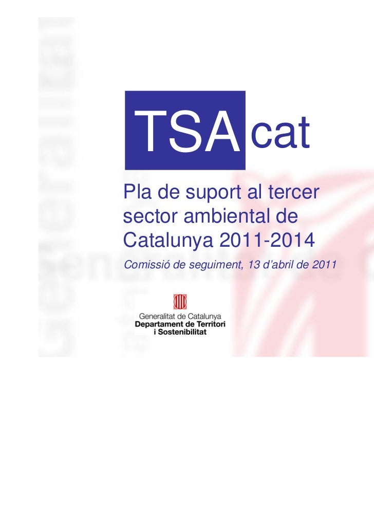 TSA catPla de suport al tercersector ambiental deCatalunya 2011-2014Comissió de seguiment, 13 d'abril de 2011