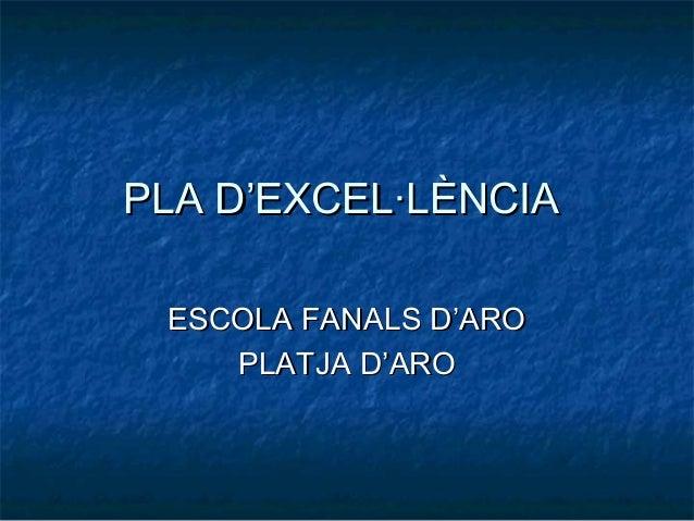 PLA D'EXCEL·LÈNCIA ESCOLA FANALS D'ARO    PLATJA D'ARO