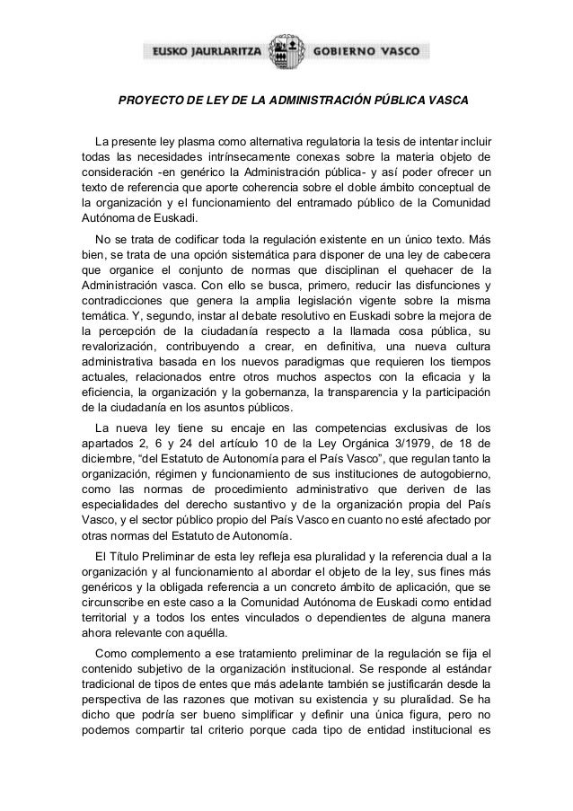 PROYECTO DE LEY DE LA ADMINISTRACIÓN PÚBLICA VASCA  La presente ley plasma como alternativa regulatoria la tesis de intent...