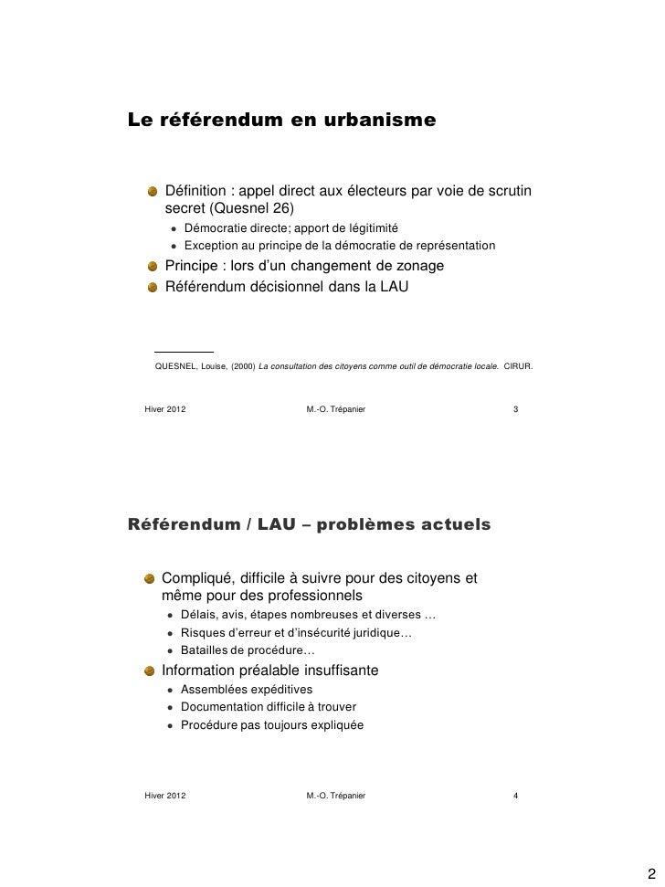 Le référendum en urbanisme     Définition : appel direct aux électeurs par voie de scrutin     secret (Quesnel 26)       ...