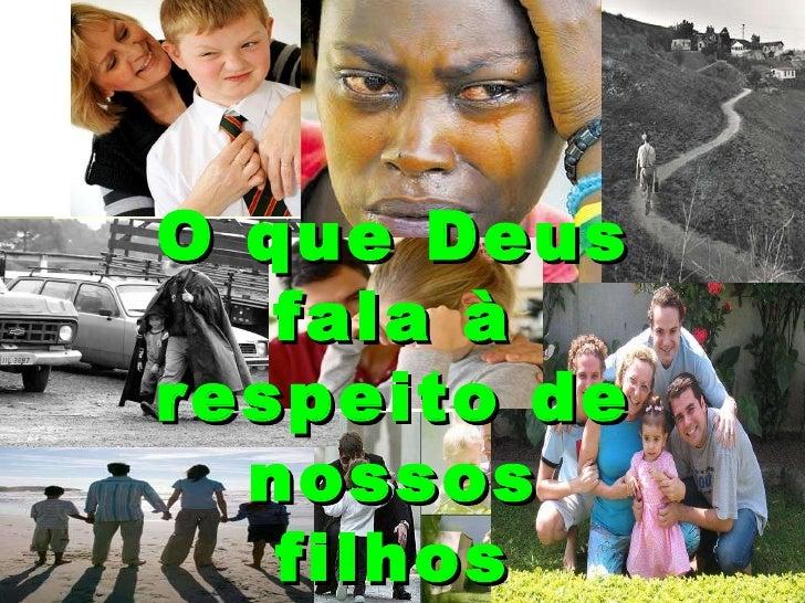 O que Deus fala à respeito de nossos filhos