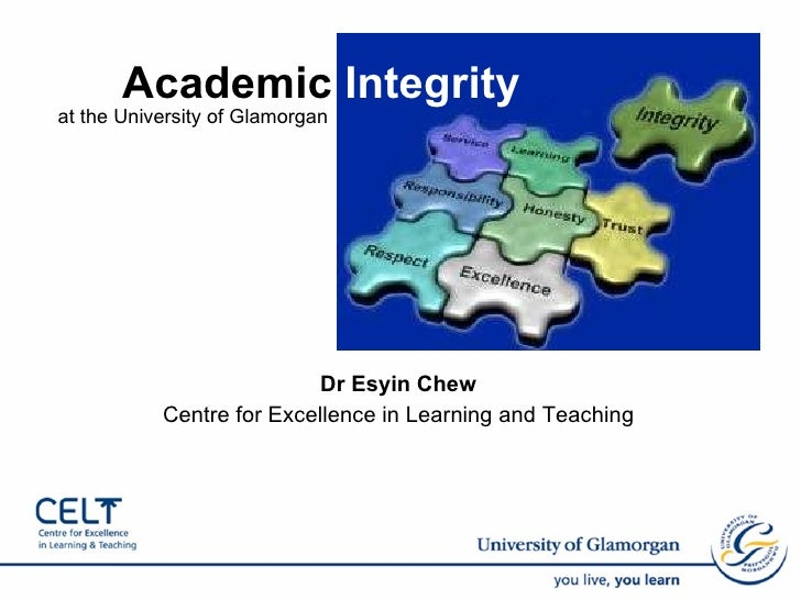 <ul><li>Dr Esyin Chew  </li></ul><ul><li>Centre for Excellence in Learning and Teaching  </li></ul>Academic  Integrity at ...