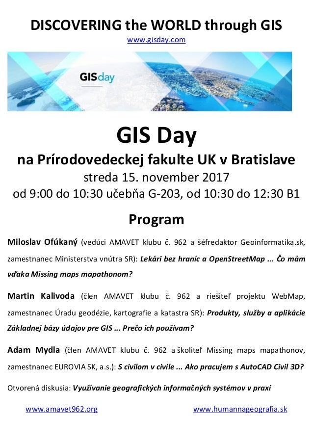 DISCOVERING the WORLD through GIS www.gisday.com GIS Day na Prírodovedeckej fakulte UK v Bratislave streda 15. november 20...