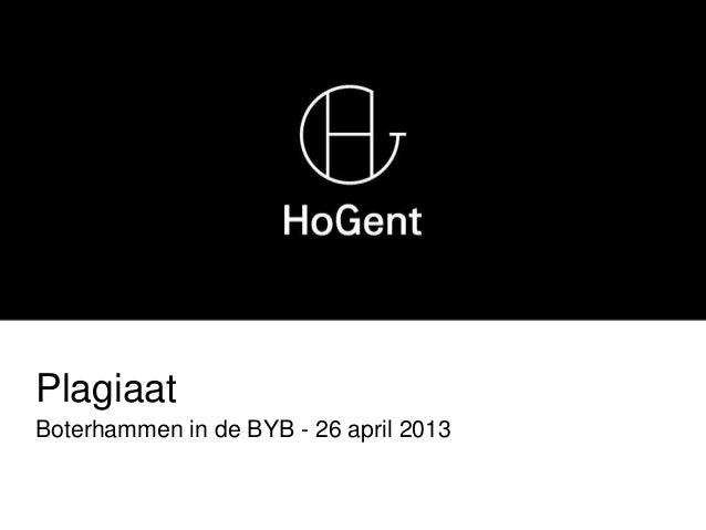 PlagiaatBoterhammen in de BYB - 26 april 2013