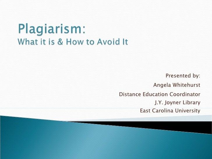 Presented by: Angela Whitehurst Distance Education Coordinator J.Y. Joyner Library East Carolina University
