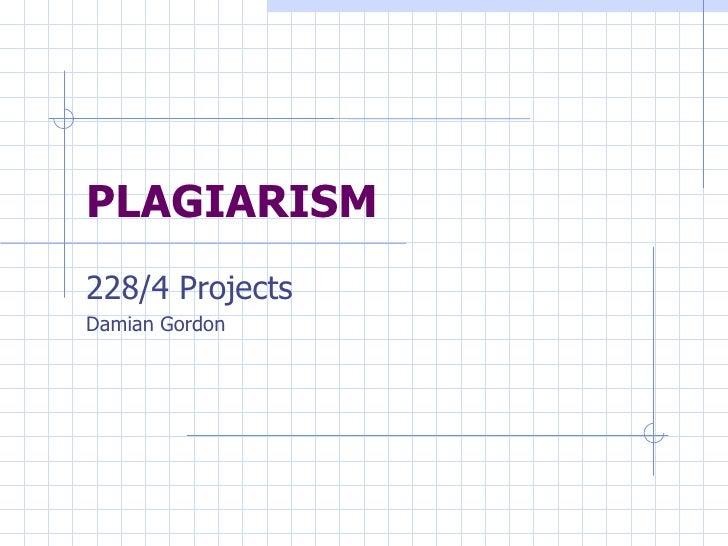 PLAGIARISM   228/4 Projects Damian Gordon