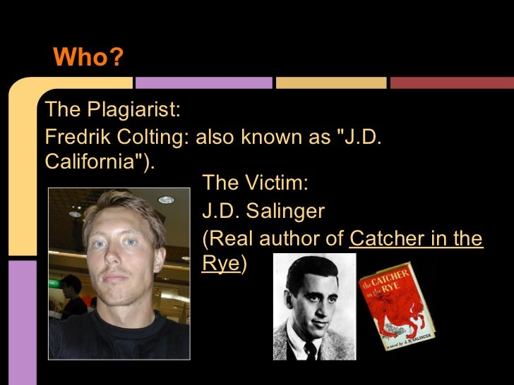 the nature of reality in catcher in the rye by j d salinger Teenagers in society: jd salinger's the catcher in the rye this conduct is human nature it is not something that is discussed, but is a habit of society.