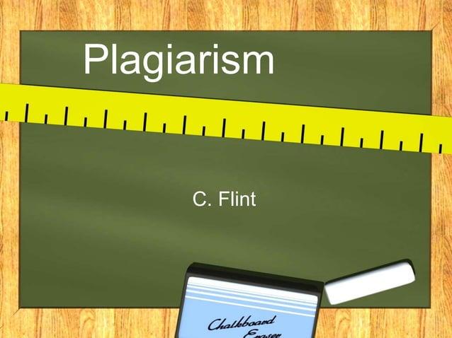 Plagiarism C. Flint
