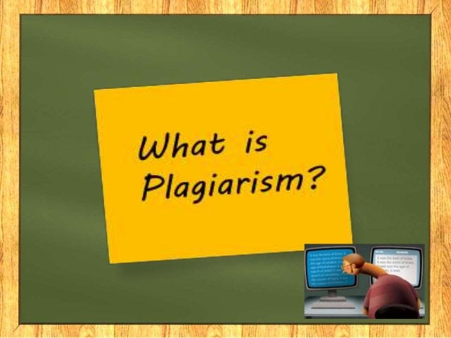 Plagiarism Plagiarism is taking someone else's work or ideas and passing them off as your own.