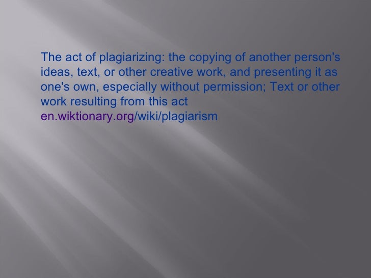the act of plagiarizing