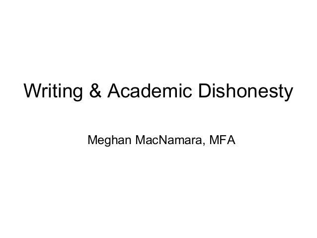 Writing & Academic Dishonesty Meghan MacNamara, MFA