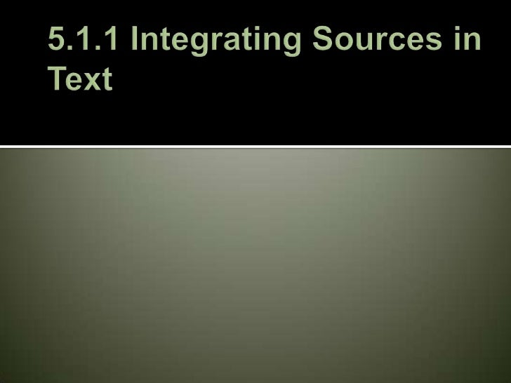 5.1.1 Integrating Sources in Text<br />