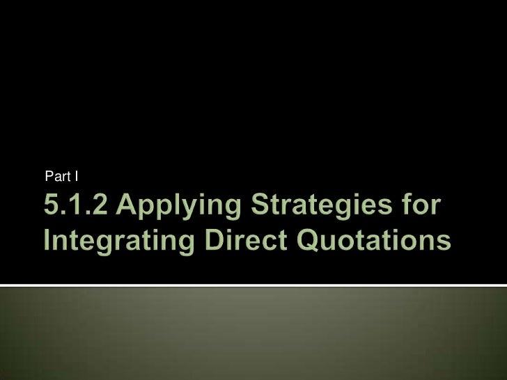 5.1.2 Applying Strategies for Integrating Direct Quotations<br />Part I<br />