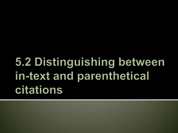 5.2 Distinguishing between in-text and parenthetical citations<br />