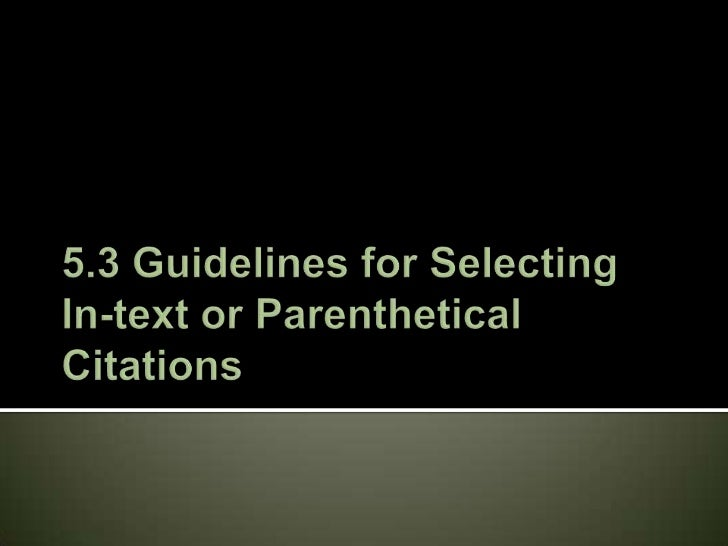5.3 Guidelines for Selecting In-text or Parenthetical Citations<br />