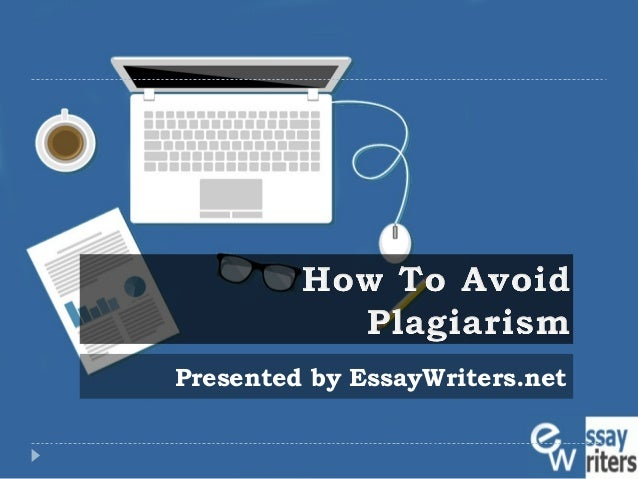 how to avoid plagiarism smart writing guide presented by essaywriters net