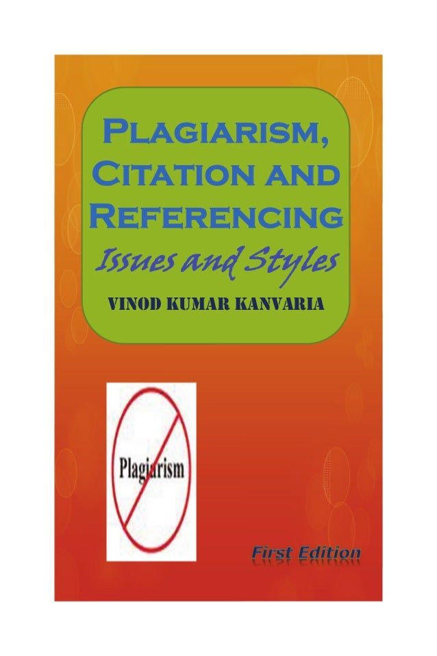 Plagiarism, Citation and Referencing Issues and Styles VINOD KUMAR KANVARIA