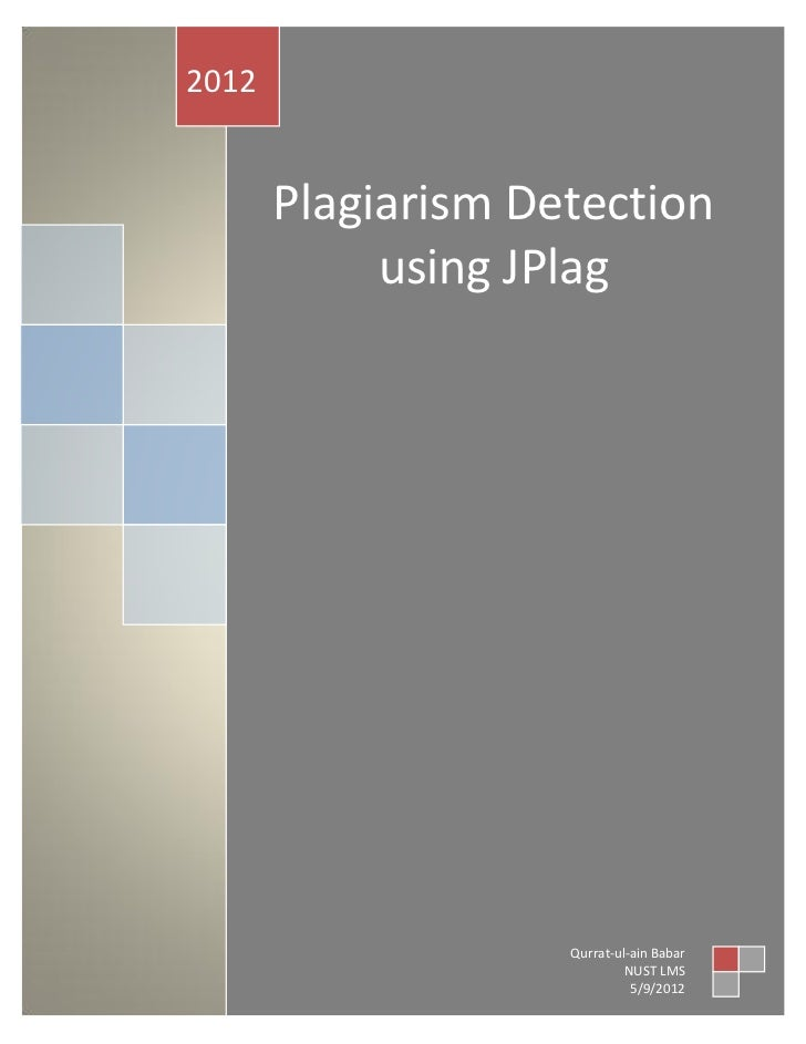 2012       Plagiarism Detection            using JPlag                    Qurrat-ul-ain Babar                             ...
