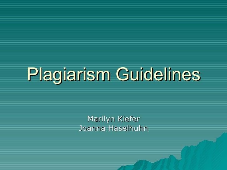 Plagiarism Guidelines Marilyn Kiefer Joanna Haselhuhn