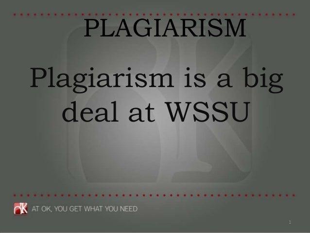 PLAGIARISMPlagiarism is a big  deal at WSSU                      1