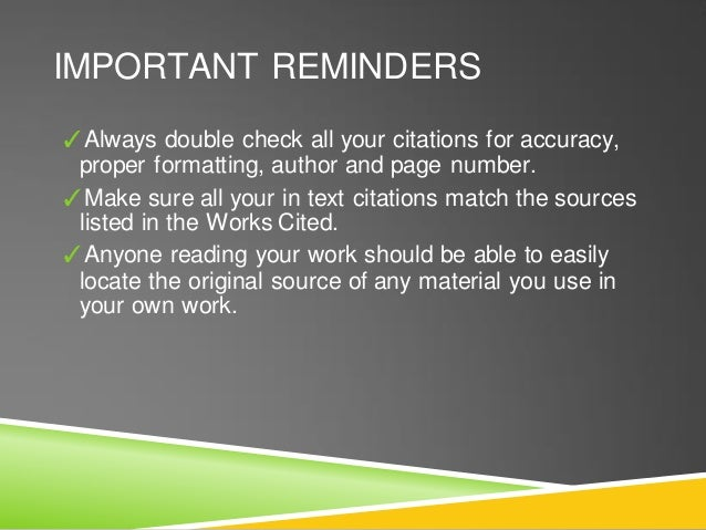 IMPORTANT REMINDERS ✓Always double check all your citations for accuracy, proper formatting, author and page number. ✓Make...