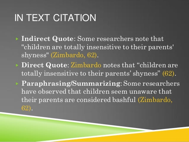 """IN TEXT CITATION ▶ Indirect Quote: Some researchers note that """"children are totally insensitive to their parents' shyness""""..."""