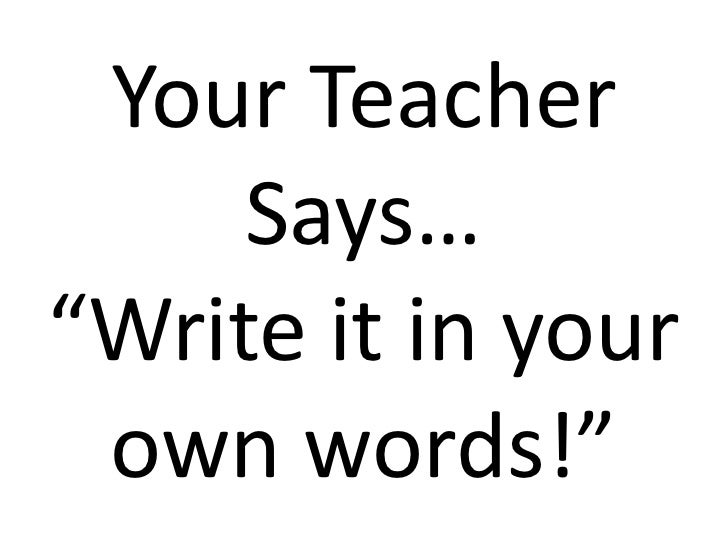 """Your Teacher Says…""""Write it in your own words!""""<br />"""
