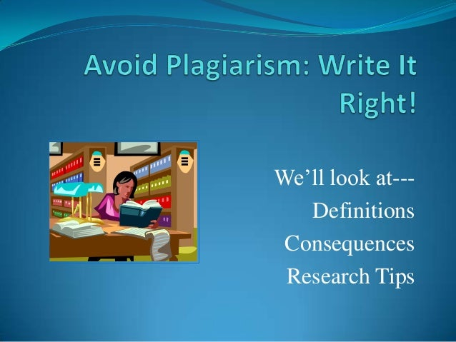 We'll look at--- Definitions Consequences Research Tips